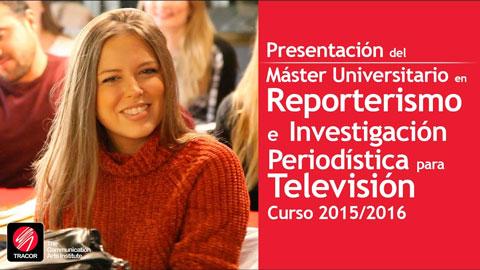 master en reporterismo e investigacion periodistica tv tracor